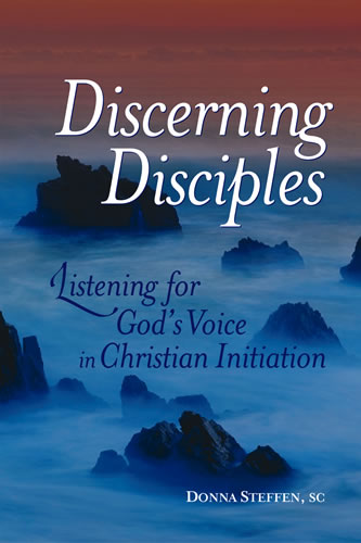 Discerning Disciples: Listening for God's Voice in Christian Initiation, Second Edition